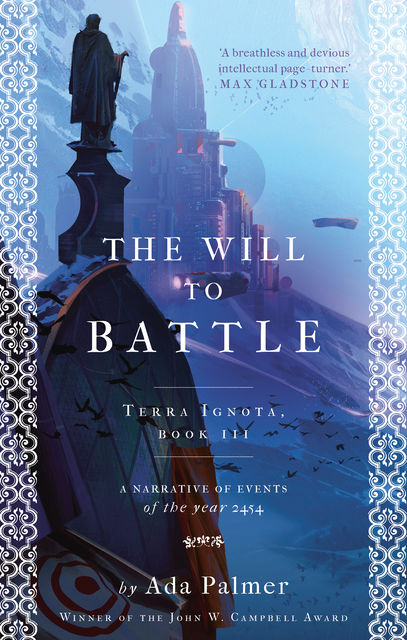 The Will to Battle, Ada Palmer