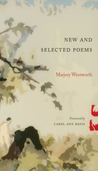 New and Selected Poems, Marjory Wentworth