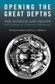 Opening the Great Depths, Norman Polmar, Lee J. Mathers