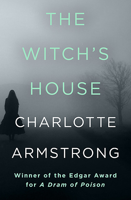 The Witch's House, Charlotte Armstrong