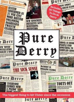 Pure Derry, Pure Derry