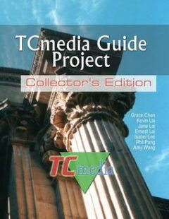 TCmedia Guide Project: Collector's Edition, Amy Wong, Ernest Lai, Grace Chan, Isabel Lee, Jane Lai, Kevin Lai, Phil Pang