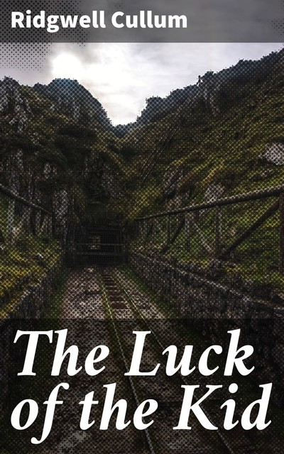 The Luck of the Kid, Ridgwell Cullum