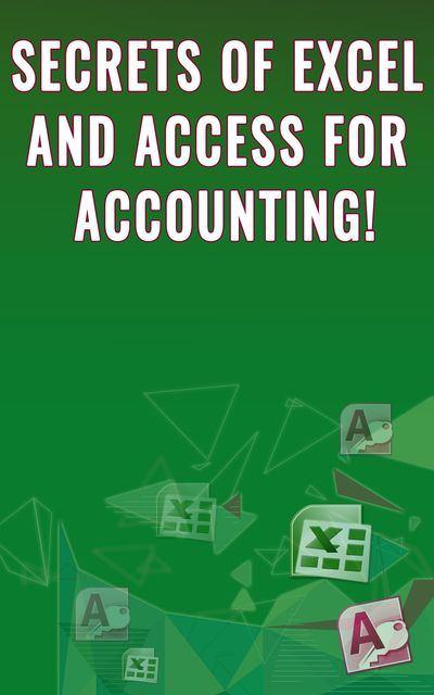 Secrets of Excel and Access for Accounting, Andrei Besedin