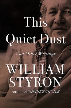 This Quiet Dust, William Styron
