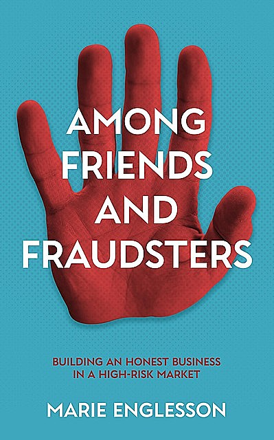 Among Friends and Fraudsters, Marie Englesson