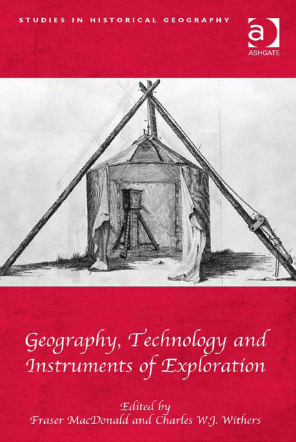 Geography, Technology and Instruments of Exploration, Fraser MacDonald