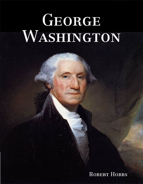 George Washington, Robert Hobbs