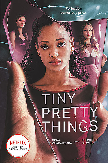 Tiny Pretty Things, Dhonielle Clayton, Sona Charaipotra