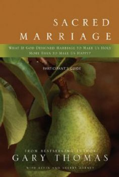 Sacred Marriage Participant's Guide, Kevin, Gary L.Thomas, Sherry Harney