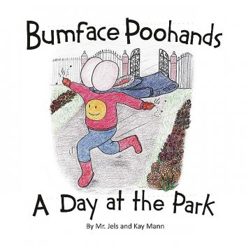 Bumface Poohands – A Day At The Park, Jels, Kay Mann