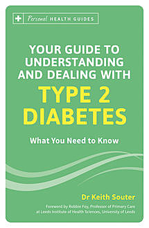 Your Guide to Understanding and Dealing with Type 2 Diabetes, Keith Souter