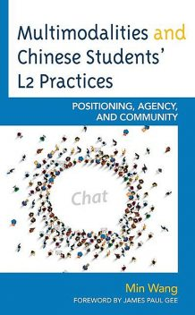 Multimodalities and Chinese Students' L2 Practices, Min Wang