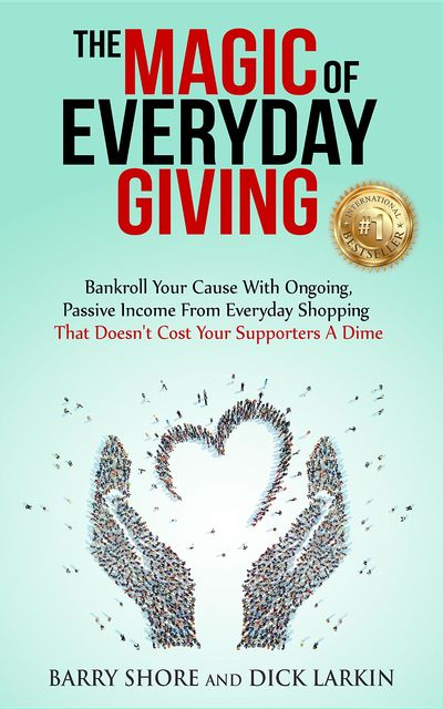 The MAGIC of Everyday Giving, Barry Shore, Dick Larkin