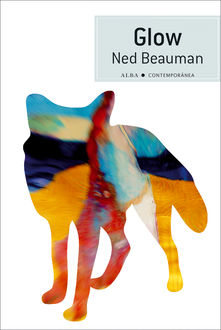 Glow, Ned Beauman
