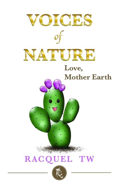 Voices of Nature -Love, Mother Earth, Racquel V Tristan Weinstein