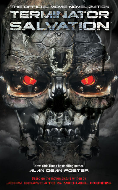 Terminator Salvation – The Official Movie Novelization, Alan Dean Foster