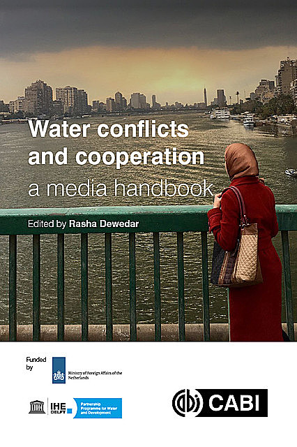 Water Conflicts and Cooperation: a Media Handbook, Rasha Dewedar