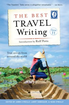 The Best Travel Writing, Volume 11, James O'Reilly