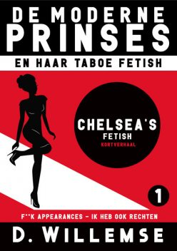 Chelsea's fetish, D. Willemse