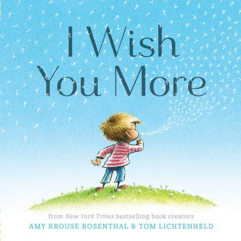 I Wish You More, Amy Rosenthal