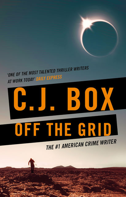 Off the Grid, C.J.Box
