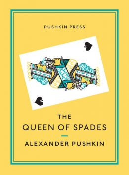 The Queen of Spades and Selected Works, Alexander Pushkin
