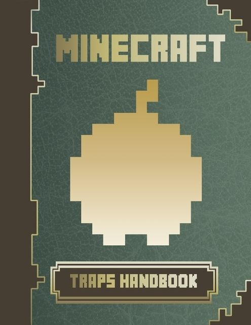 Minecraft Traps Handbook, Minecraft Game Guides