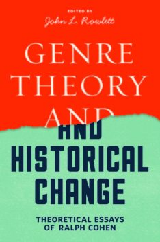 Genre Theory and Historical Change, Ralph Cohen
