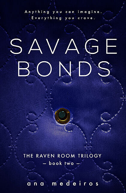 Savage Bonds, Ana Medeiros