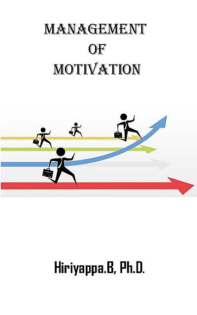 Management of Motivation, Hiriyappa B