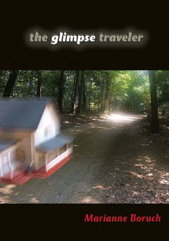 The Glimpse Traveler, Marianne Boruch