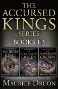 The Accursed Kings Series Books 1–3, Maurice Druon