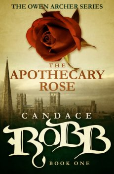 The Apothecary Rose, Candace Robb