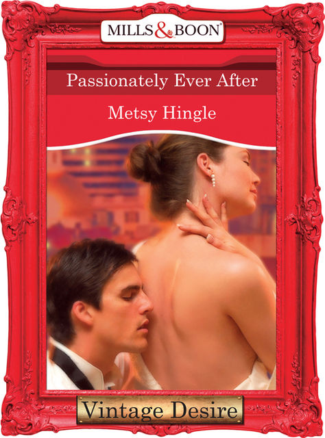 Passionately Ever After, Metsy Hingle