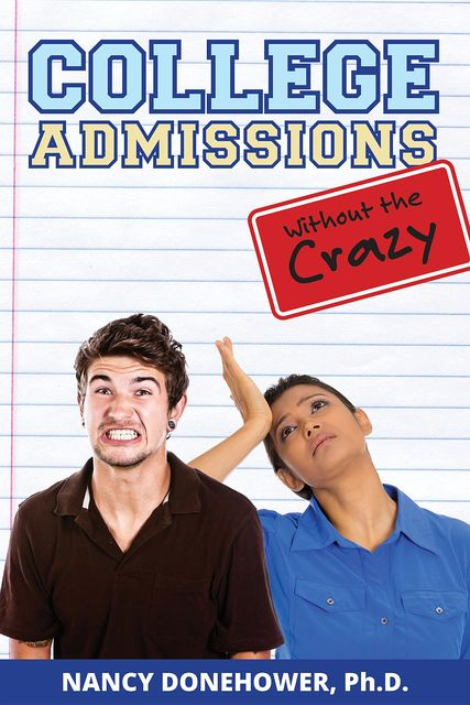 College Admissions Without the Crazy, Nancy Donehower