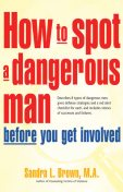 How to Spot a Dangerous Man Before You Get Involved, Sandra Brown