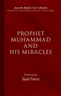 Prophet Muhammad And His Miracles, Bediuzzaman Said Nursi