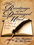 The Rantings of a Damaged Mind – A Collection of Thoughts, Poetry and Verse, Nick Armbrister, Mel Grobler