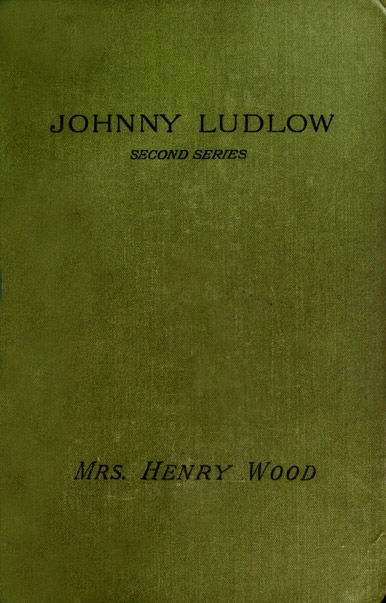 Johnny Ludlow, Second Series, Henry Wood