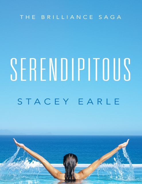 Serendipitous: The Brilliance Saga, Stacey Earle
