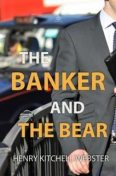 Banker and the Bear, Henry Kitchell Webster
