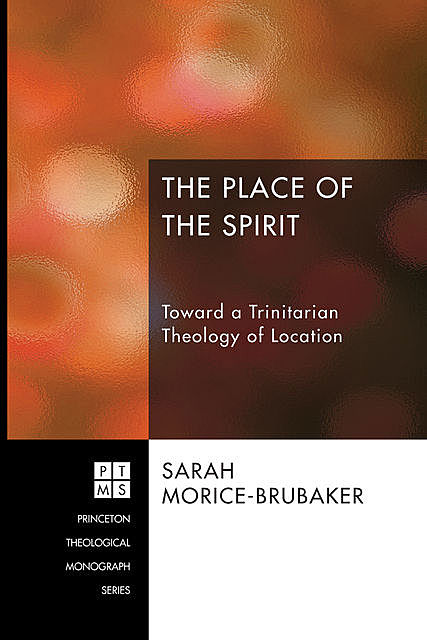 The Place of the Spirit, Sarah Morice-Brubaker