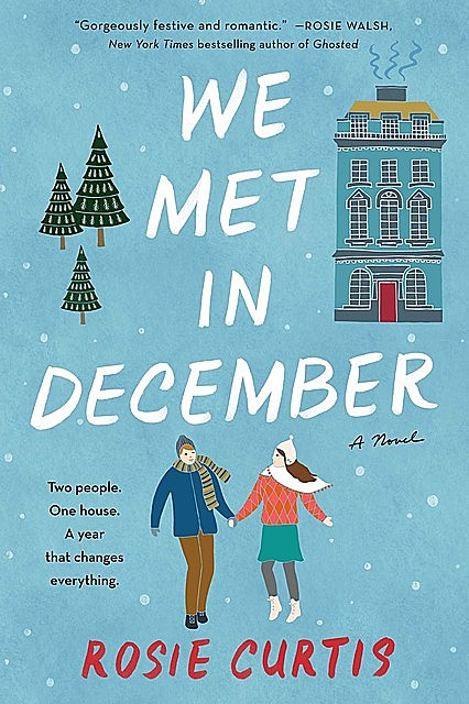 We Met in December, Rosie Curtis