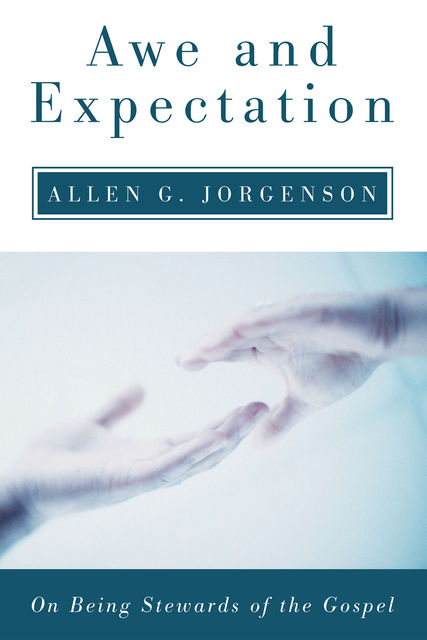 Awe and Expectation, Allen G. Jorgenson
