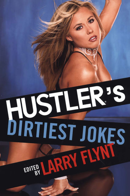 Hustler's Dirtiest Jokes, Larry Flynt