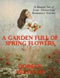 A Garden Full of Spring Flowers - A Boxed Set of Four Historical Romance Stories), Doreen Milstead