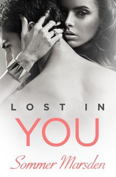 Lost in You, Sommer Marsden