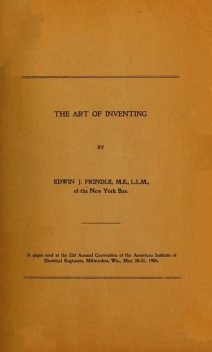 The Art of Inventing, Edwin J. Prindle