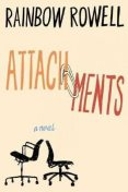 Attachments, Rainbow Rowell